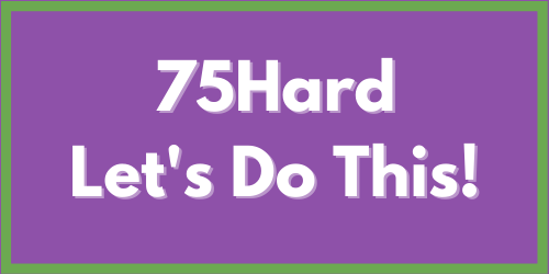 Time for #75Hard