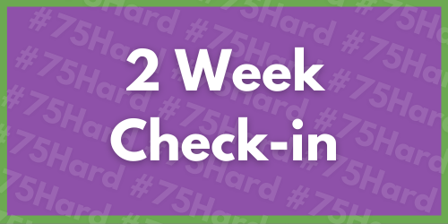 #75Hard: The First Two Weeks
