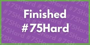 Finished #75Hard